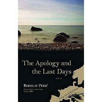 The Apology and the Last Days - A Novel by Borislav Pekic - Bojan Misi