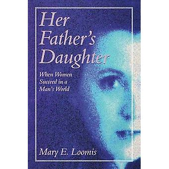 Her Fathers Daughter P by Loomis & Mary E.
