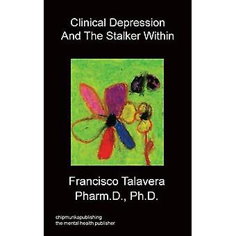 Clinical Depression and the Stalker Within by Talavera & Francisco