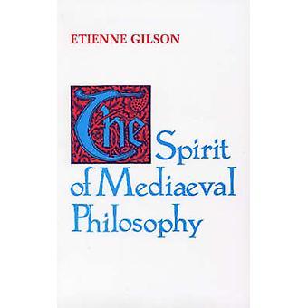 The Spirit of Mediaeval Philosophy by Etienne Gilson - 9780268017408