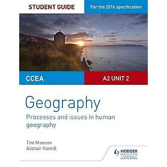 CCEA A2 Unit 2 Geography Student Guide 5 Processes and issu by Tim Manson