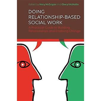 Doing RelationshipBased Social Work by Mary McColgan