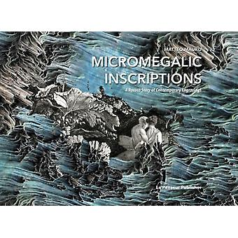 Micromegalic Inscriptions. A Rococo Story of Contemporary En by Matteo Mauro