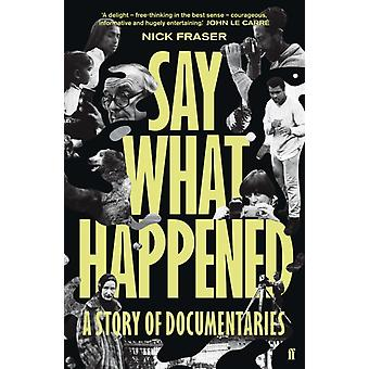 Say What Happened by Fraser & Nick Freelance