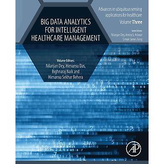 Big Data Analytics for Intelligent Healthcare Management by Nilanjan Dey