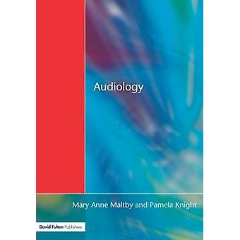 Audiology  An Introduction for Teachers  Other Professionals by Maltby & Maryanne Tate
