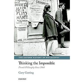 Thinking the Impossible by Gary University of Notre Dame Gutting