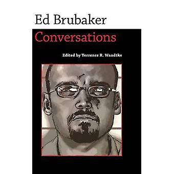 Ed Brubaker Conversations by Brubaker & Ed