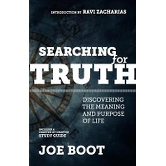 Searching for Truth Discovering the Meaning and Purpose of Life by Boot & Joe