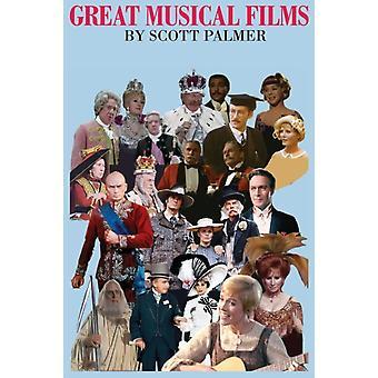 Great Musical Films by Palmer & Scott V.
