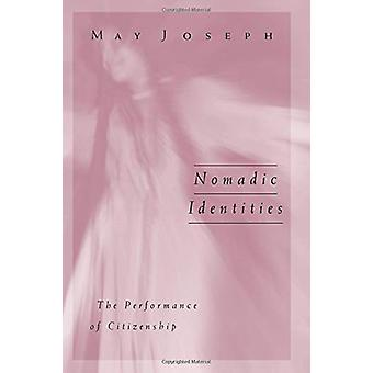 Nomadic Identities - The Performance of Citizenship by May Joseph - 97