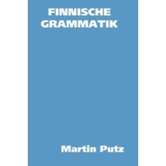 Finnische Grammatik by PUTZ & Martin
