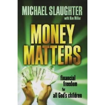 Money Matters Financial Freedom for All Gods Children by Slaughter & Michael