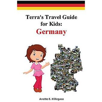 Terras Travel Guide for Kids Germany  Paperback by Hillegass & Anette E