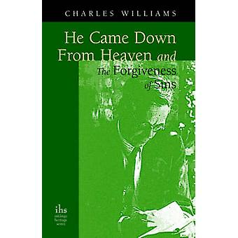 He Came Down from Heaven and the Forgiveness of Sins by Williams & Charles