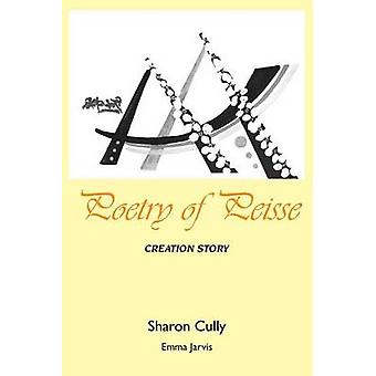 Poetry of Peisse Creation Story by Cully & Sharon