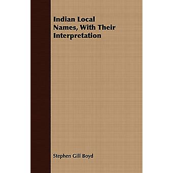 Indian Local Names With Their Interpretation by Boyd & Stephen Gill