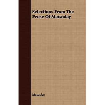 Selections From The Prose Of Macaulay by Macaulay