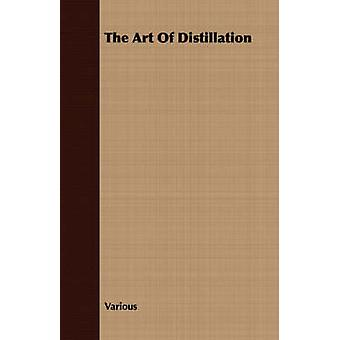 The Art of Distillation by Various