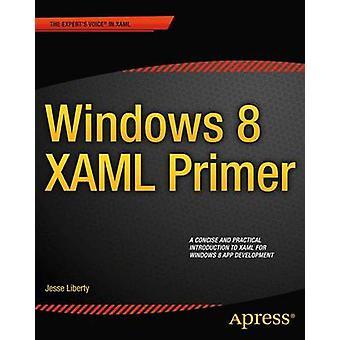 Windows 8 Xaml Primer by Liberty & Jesse