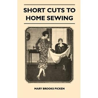 Short Cuts To Home Sewing by Picken & Mary Brooks