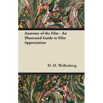 Anatomy of the Film  An Illustrated Guide to Film Appreciation by Wollenberg & H. H.