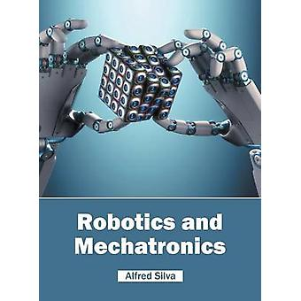 Robotics and Mechatronics by Silva & Alfred