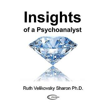 Insights of a Psychoanalyst by Sharon & Ruth Velikovsky
