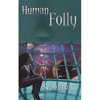 Human Folly by Shears & Sean
