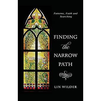 Finding the Narrow Path Patterns Faith and Searching by Wilder & Lin