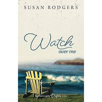 Watch Over Me by Rodgers & Susan A