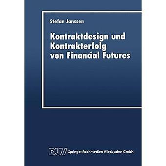 Kontraktdesign und Kontrakterfolg von Financial Futures by Janssen & Stefan