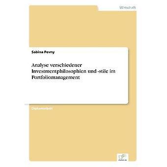 Analyse verschiedener Investmentphilosophien und stile im Portfoliomanagement by Pevny & Sabina