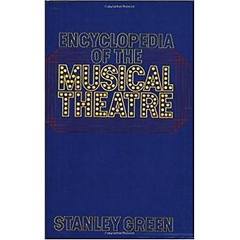 Encyclopedia of the Musical Theatre by Green & Stanley