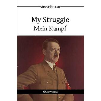 My Struggle  Mein Kampf by Hitler & Adolf