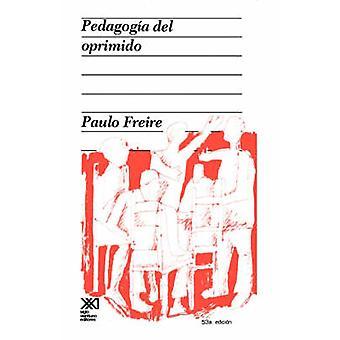 Pedagogia del Oprimido by Freire & Paulo