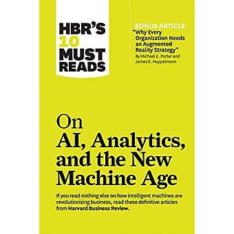 HBRs 10 Must Reads on AI Analytics and the New Machine Ag by Harvard Business Review Press