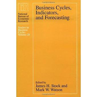 Business Cycles - Indicators and Forecasting by James H. Stock - 9780