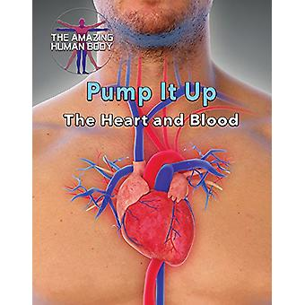 Pump It Up - The Heart and Blood by Joanne Randolph - 9780766089877 Bo