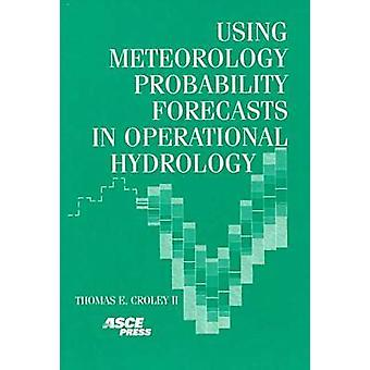 Using Meteorology Probability Forecasts in Operational Hydrology by T