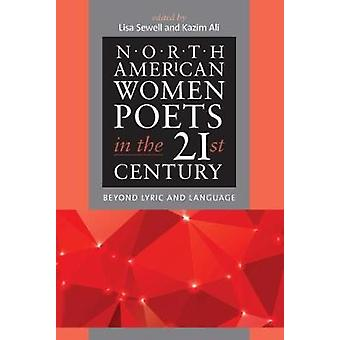 North American Women Poets in the 21st Century - Beyond Lyric and Lang