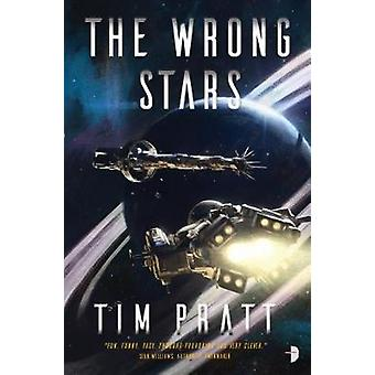 The Wrong Stars - Book One of the Axiom series by Tim Pratt - 97808576