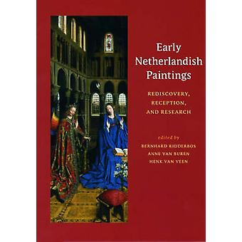 Early Netherlandish Paintings - Rediscovery - Reception and Research (