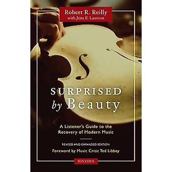 Surprised by Beauty - A Listener's Guide to the Recovery of Modern Mus