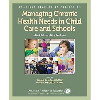 Managing Chronic Health Needs in Child Care and Schools - A Quick Refe