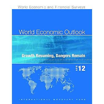 World Economic Outlook - April 2012 - Growth Resuming - Dangers Remain