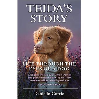 Teida's Story - Life Through the Eyes of a Dog by Danielle Corrie - 97