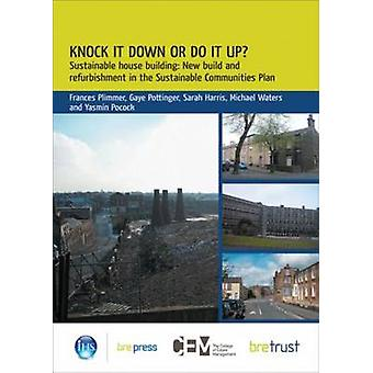 Knock it Down or Do it Up? - Sustainable House Building - New Build and