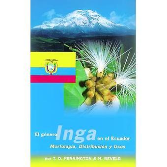 El Genero Inga en el Ecuador - Morfologia - Distribucion y Usos by C.