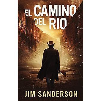 El Camino del Rio by Jim Sanderson - 9781941298909 Book
